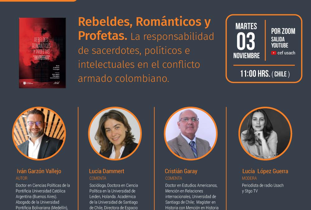 """Conversatorio """"Rebeldes, Románticos y Profetas. La responsabilidad de sacerdotes, políticos e intelectuales en el conflicto armado colombiano""""."""